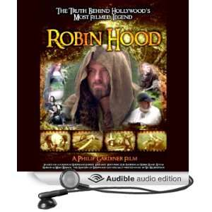 Robin Hood The Truth Behind Hollywoods Most Filmed