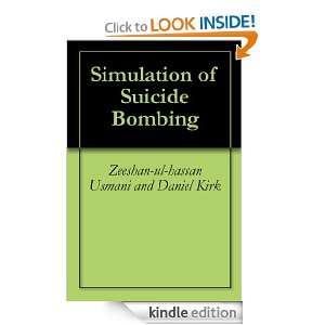 Simulation of Suicide Bombing: Zeeshan ul hassan Usmani and Daniel