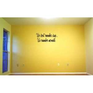 We Dont Remember Days. We Remember Moments Vinyl Wall Decal Sticker