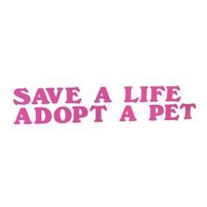 Save a Life Adopt a Pet Pink Vinyl Car Decal Sticker Dog