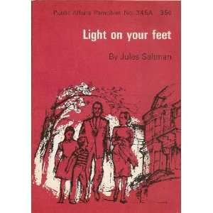 Light on Your Feet: Julie Saltman: Books