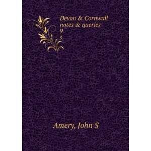 Devon & Cornwall notes & queries. 9: John S Amery: Books