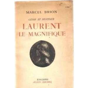 Genie et destinée / laurent le magnifique: Brion Marcel: Books