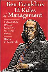 Ben Franklins 12 Rules of Management by Blaine McCormick (2000
