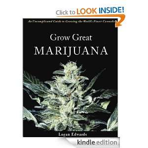Grow Great Marijuana: An Uncomplicated Guide to Growing the Worlds