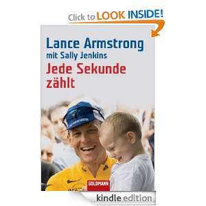 Jede Sekunde zählt (German Edition): Lance Armstrong, Sally Jenkins