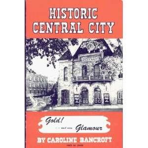 Historic Central City CAROLINE BRANCROFT Books