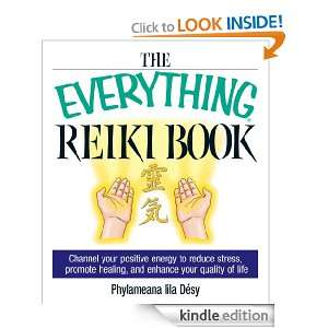 The Everything Reiki Book: Channel Your Positive Energy to Reduce