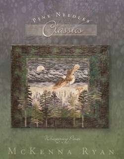 MC KENNA RYAN WHISPERING PINES APPLIQUE QUILT PATTERN