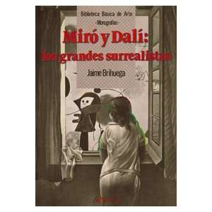 Miro y Dali / Miro and Dali: Los Grandes Surrealistas/ the