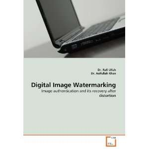 Digital Image Watermarking: Image authentication and its