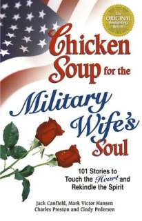 Chicken Soup for the Military Wifes Soul 101 Stories to Touch the