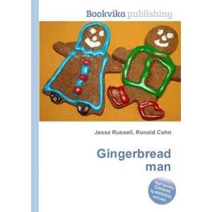 Gingerbread man: Ronald Cohn Jesse Russell: Books