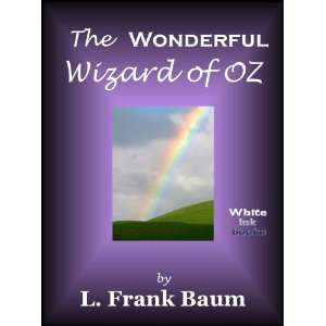 Wizard of Oz (The Wizard of Oz) L. Frank Baum, White Ink Books Books