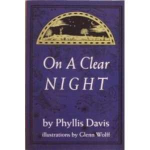 Clear Night (9780971496408): Phyllis Rowe Davis, Glenn Wolff: Books