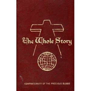 The whole story;: God and man through the ages: Martin J Healy: Books
