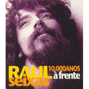Raul Seixas   10. 000 Anos A Frente (Box) RAUL SEIXAS