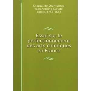 : Jean Antoine Claude, comte, 1756 1832 Chaptal de Chanteloup: Books
