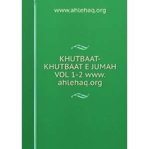 KHUTBAAT E JUMAH VOL 1 2 www.ahlehaq.org: www.ahlehaq.org: Books