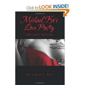 Kos Love Poetry and Love Letters (9781609768874): Michael Ko: Books