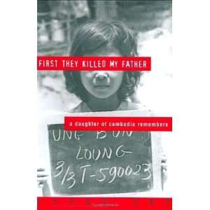 First They Killed My Father: A Daughter of Cambodia