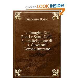 Le Imagini Dei Beati e Santi Della Sacra Religione di s
