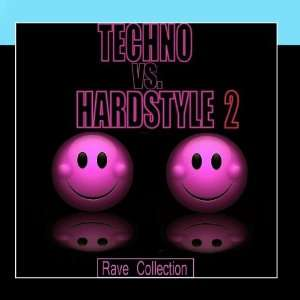Techno Vs Hardstyle   Rave Collection 2 Various Artists Music