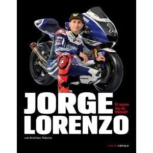 Jorge Lorenzo. El nuevo rey de MotoGP (9788448068806
