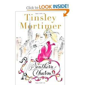 Southern Charm: A Novel [Hardcover]: Tinsley Mortimer: Books