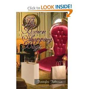 The Brown Shopping Bags (9781453526033): Jennifer Johnson: Books