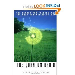 The Quantum Brain: The Search for Freedom and the Next