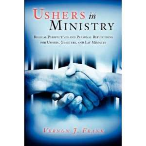 Ushers In Ministry (9781594672040): Vernon J. Frank: Books