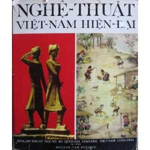 Nghe Thuat Viet Nam Hien Dai / Vietnamese Contemporary Art