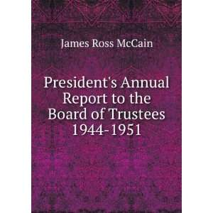 Report to the Board of Trustees. 1944 1951 James Ross McCain Books