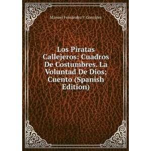 Los Piratas Callejeros: Cuadros De Costumbres. La Voluntad