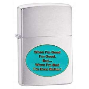 Zippo Custom Lighter   Novelty Funny Humor Saying When Good Okbad