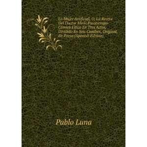 Seis Cuadros, Original, En Prosa (Spanish Edition): Pablo Luna: Books