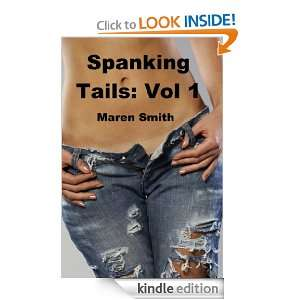Spanking Tails: Vol. I: Maren Smith:  Kindle Store