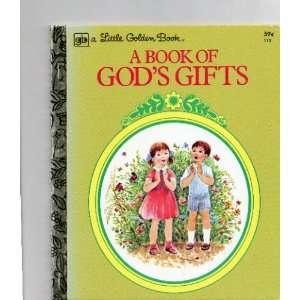 A Book of Gods Gifts (Little Golden Book) Ruth Hannon, Rick