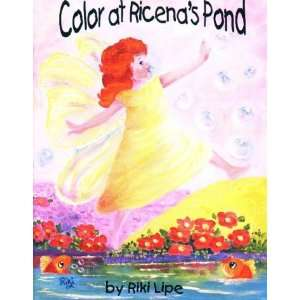 : Color at Ricenas Pond (9780965938112): Riki Lipe, Riki Lipe: Books