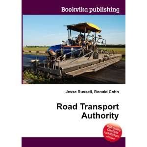 Road Transport Authority: Ronald Cohn Jesse Russell: Books