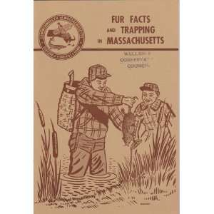 Fur facts and trapping in Massachusetts: Winston S Saville: Books