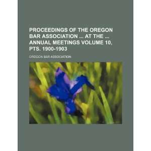 Proceedings of the Oregon Bar Association at the annual
