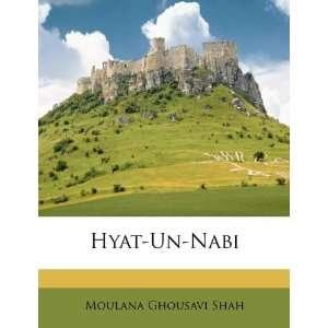 Un Nabi (Urdu Edition) (9781175711939): Moulana Ghousavi Shah: Books