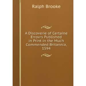 in Print in the Much Commended Britannia, 1594 Ralph Brooke Books