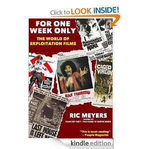 For One Week Only The World of Exploitation Films Ric Meyers