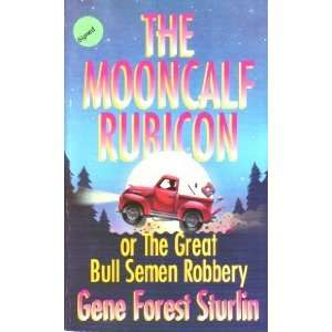 Rubicon: Or the Great Bull Semen Robbery (9781569011348): Books
