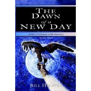 The Dawn of a New Day (Gods Covenant With America, Book