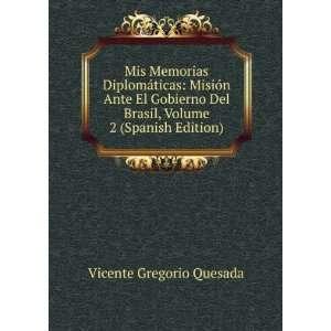 Mis Memorias Diplomáticas Misión Ante El Gobierno Del Brasil