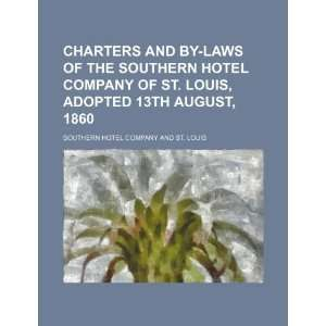 Laws of the Southern Hotel Company of St. Louis, Adopted 13th August